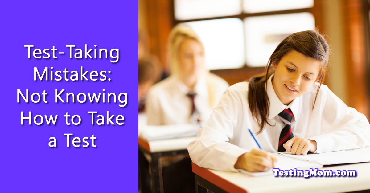 Test-Taking Mistakes Older Children Make Not Knowing How To Take a Test