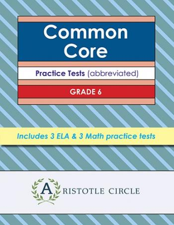 Common Core Grade 6 Practice Tests by Aristotle Circle