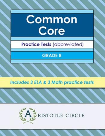 Common Core Grade 8 Practice Tests by Aristotle Circle