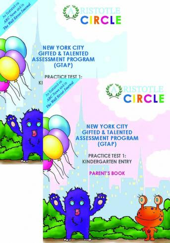 New York City Gifted & Talented Practice Test 1: Kindergarten Entry by Aristotle Circle