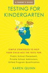 Testing for Kindergarten by Karen Quinn, The Testing Mom