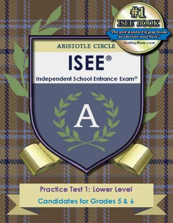 Lower Level Practice Test for Independent School Entrance Examination® (ISEE®) by Aristotle Circle