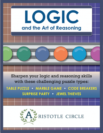 Logic and the Art of Reasoning Workbook by Aristotle Circle