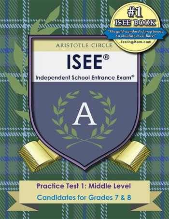 Middle Level Practice Test for ISEE® Test by Aristotle Circle