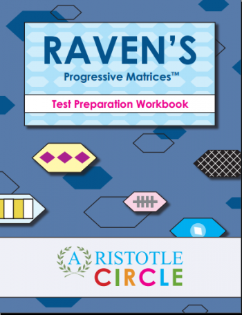 Preparation Workbook for Raven's Progressive Matrices™ Assessment by Aristotle Circle