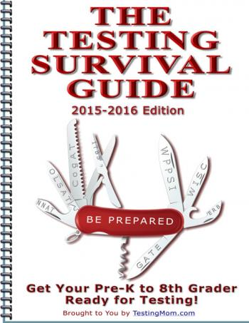Testing Survival Guide to Prepare for the OLSAT® Test, CogAT® Test, KBIT™-2 Test, ITBS® Test, WPPSI® Test, GATE Test